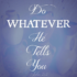 Do whatever Jesus tells you – Vlog
