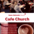 Cafe Church – 1st Sunday of the Month