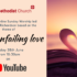 Online Sunday Worship 'God's Unfailing Love' – Sunday 28th June