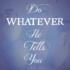 Do whatever Jesus tells you – Vlog